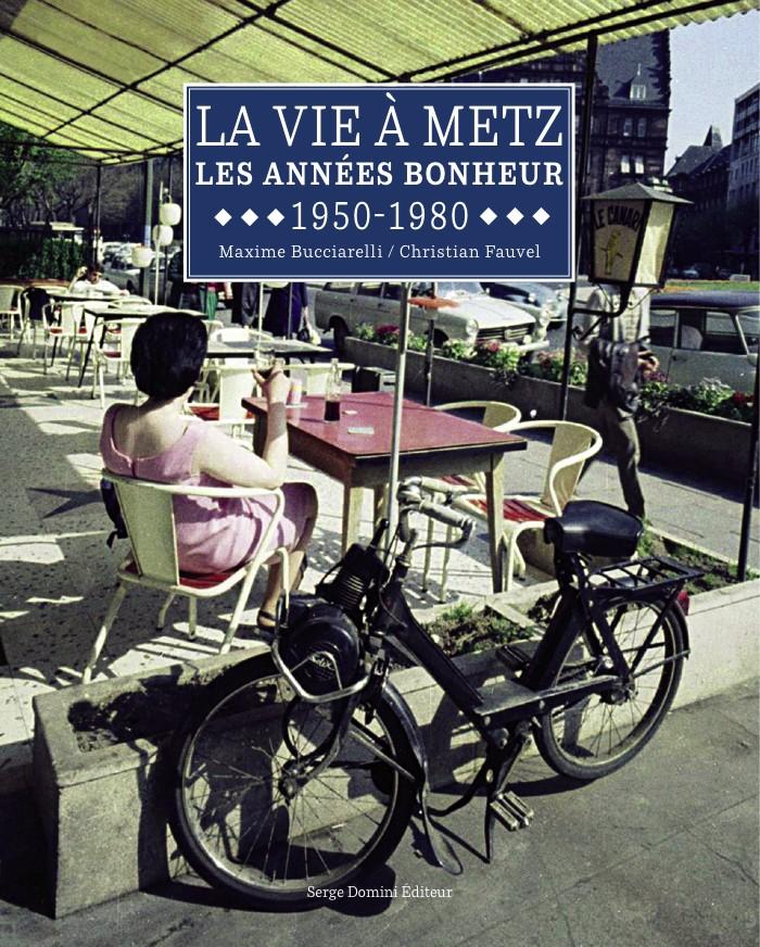 La Vie à Metz - Les Années Bonheur