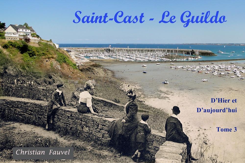 Saint-Cast-le-Guildo, d'hier et d'aujourd'hui - Tome 3